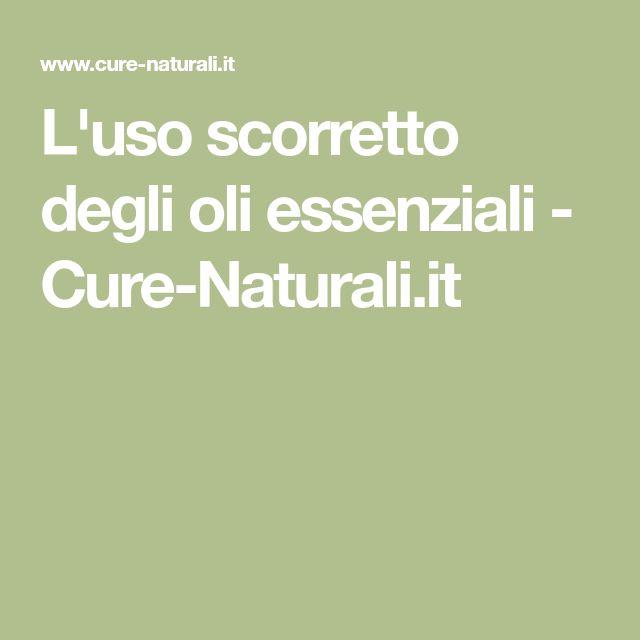L'uso scorretto degli oli essenziali - Cure-Naturali.it
