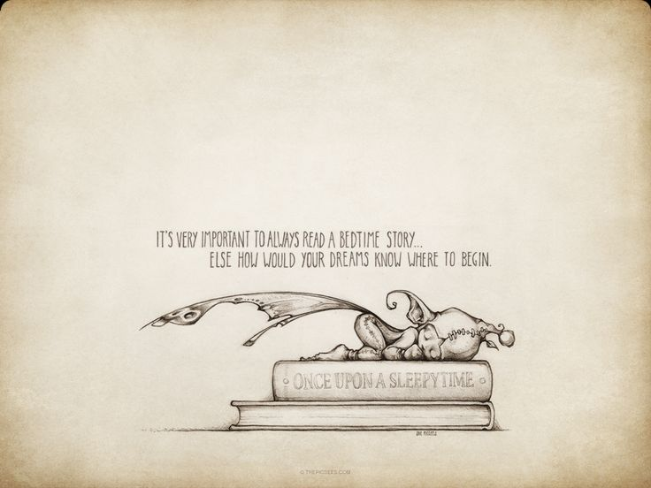 """It's very important to always read a bedtime story ... else how would your dreams know where to begin"" by thePicSee"