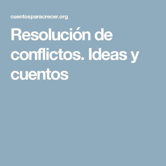 Resolución de conflictos. Ideas y cuentos