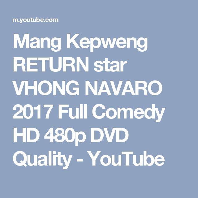 Mang Kepweng RETURN star VHONG NAVARO 2017 Full Comedy HD 480p DVD Quality - YouTube