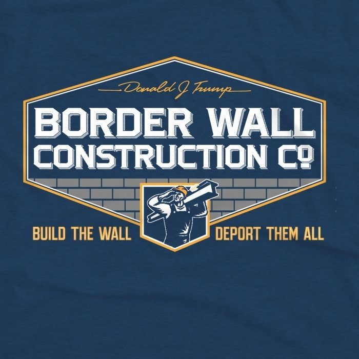 Trump Border Wall Construction Co T-Shirt: Build the Wall, Deport Them All | Clothing, Shoes & Accessories, Men's Clothing, T-Shirts | eBay!