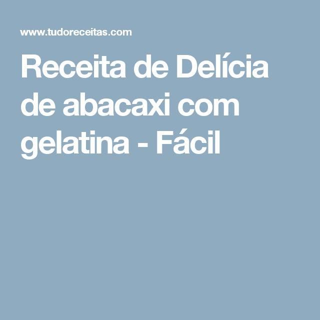 Receita de Delícia de abacaxi com gelatina - Fácil