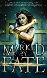 Marked by Fate: A Young Adult Fantasy and Science Fiction Collection by Kristin D. Van Risseghem (Author) Rhonda Sermon (Author) Melissa A. Craven (Author) Kelly St. Clare (Author) Raye Wagner (Author) Ednah Walters (Author) Erin Hayes (Author) Siobhan Da