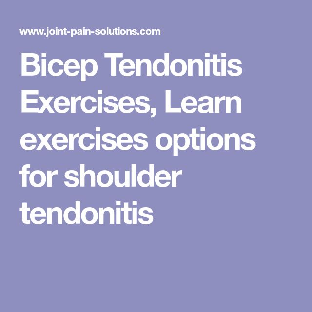 Bicep Tendonitis Exercises, Learn exercises options for shoulder tendonitis