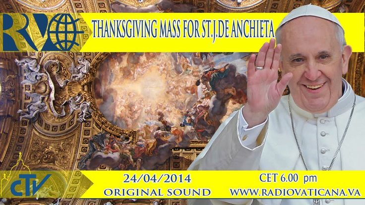 #PopeFrancis   THANKSGIVING MASS FOR SAINT JOSE DE ANCHIETA