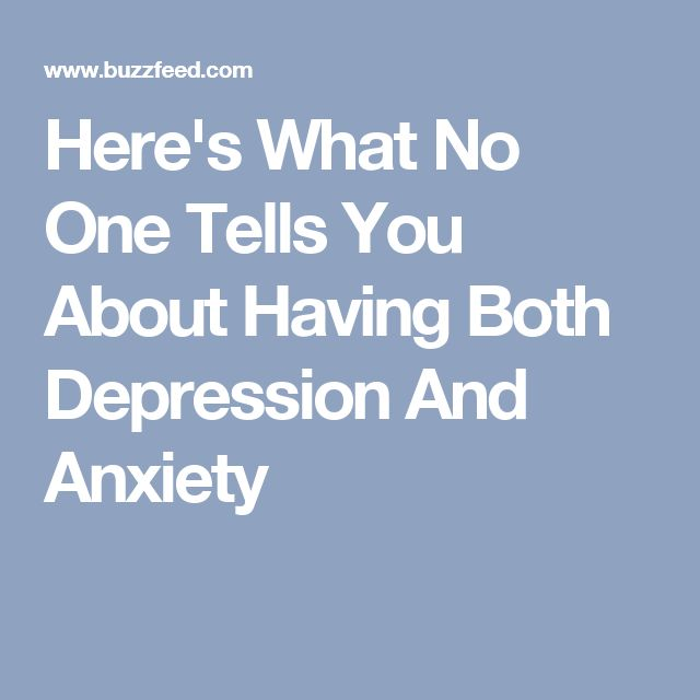 Here's What No One Tells You About Having Both Depression And Anxiety