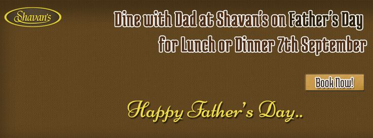 Dine with Dad at Shavan's on Father's Day for Lunch or Dinner - 7th September   Happy Father's Day..  #fathersday #dinner #happyfathersday