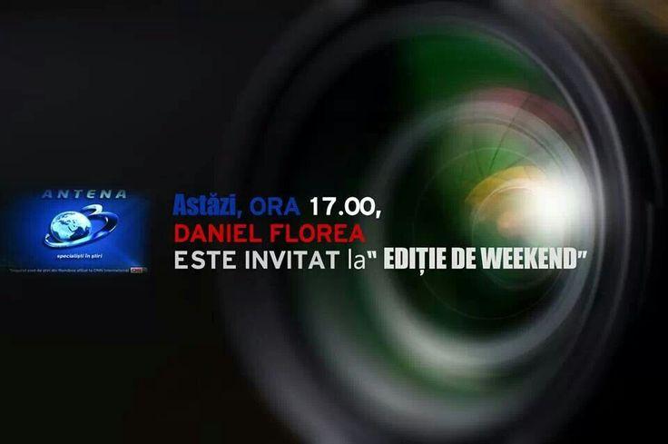 """Astazi, incepand cu ora 17.00, sunt invitatul emisiunii """"Editie de weekend"""" la Antena 3"""