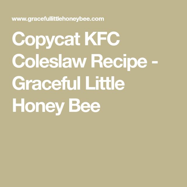 Copycat KFC Coleslaw Recipe - Graceful Little Honey Bee