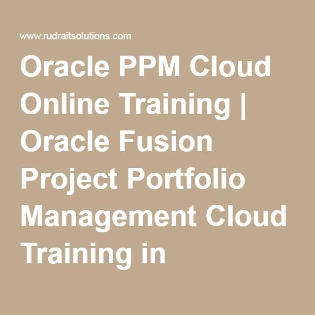 Oracle PPM Cloud Online Training   Oracle Fusion Project Portfolio Management Cloud Training in Hyderabad, Pune, Chennai, Mumbai, banglore,India, USA, UK, Australia, New Zealand, UAE, Saudi Arabia,Pakistan, Singapore, Kuwait -Rudra It Solutions