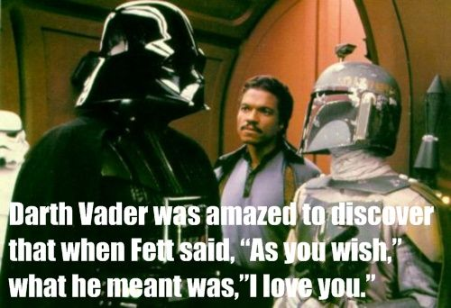 HAHA!: Great Movie, Darth Vader, Boba Fett, The Princesses Bride, Stars War, Funny, Bobafett, Laughter, Starwars