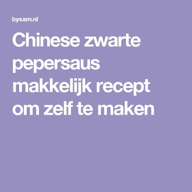 Chinese zwarte pepersaus makkelijk recept om zelf te maken
