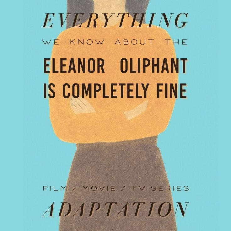 Eleanor Oliphant Is Completely Fine Movie What We Know Movie
