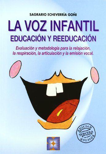La voz infantil : educación y reeducación / [Sagrario Echeverría Goñi]