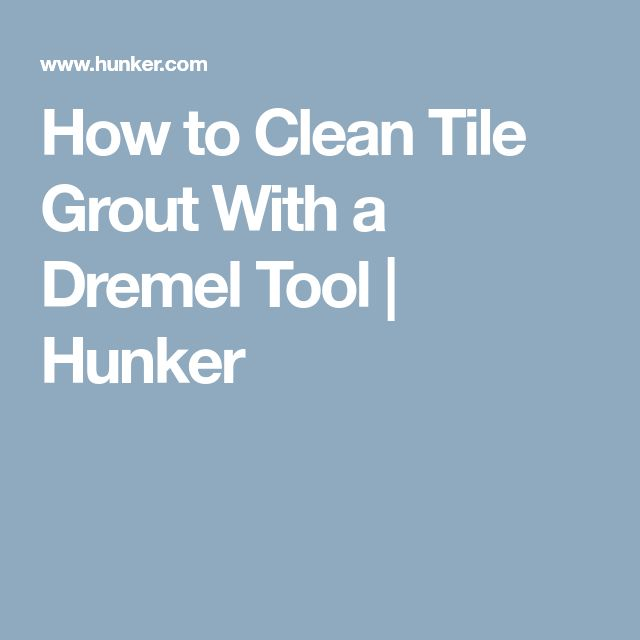 How to Clean Tile Grout With a Dremel Tool | Hunker