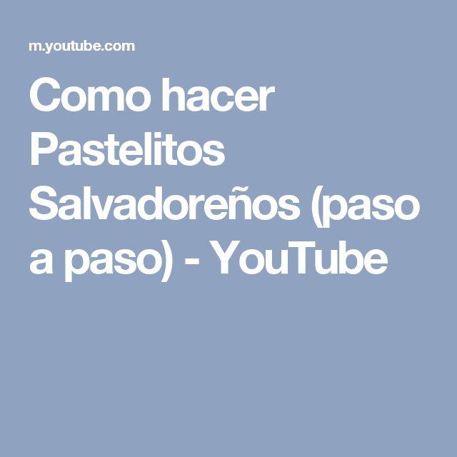 Como hacer Pastelitos Salvadoreños (paso a paso) - YouTube