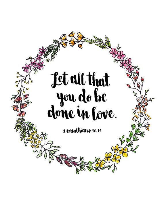 Let all that you do be done in love. -1 Corinthians 16:14 by AprylMade on Etsy