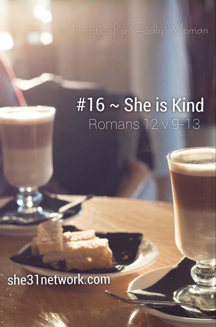 31 Traits of a Godly Woman - Kindness is a trait which you can learn to excel in.  Learn how the Holy Spirit can fill you with the desire and the ability to be a blessing to people, wherever you go. JOIN THE STUDY now to live your best life www.facebook,com/groups/she31biblestudy