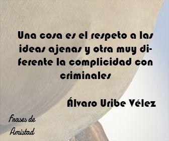 Frases de respeto de Álvaro Uribe Vélez