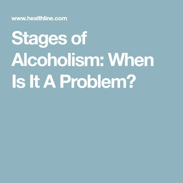 Stages of Alcoholism: When Is It A Problem?