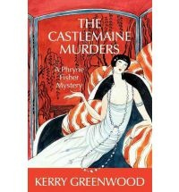 The Castlemaine Murders: A Phryne Fisher Mystery - 13th book in the series