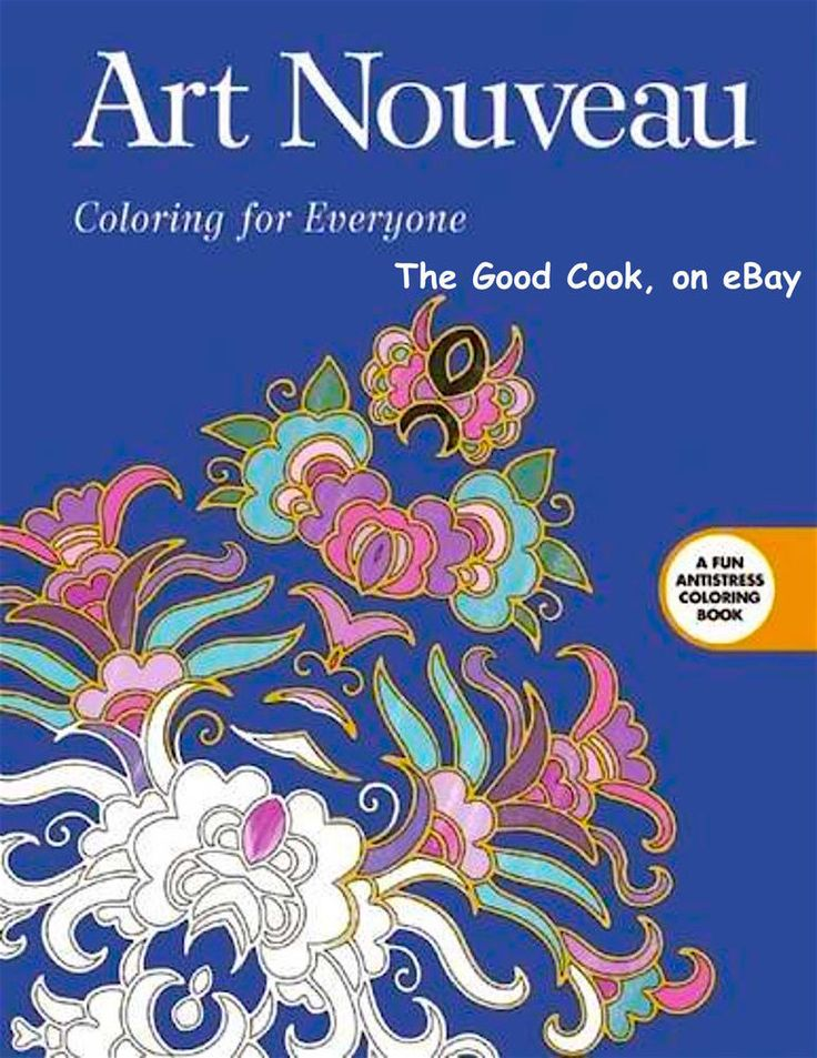 Art Nouveau Coloring Book For Everyone Anti Stress Therapy Busy People This