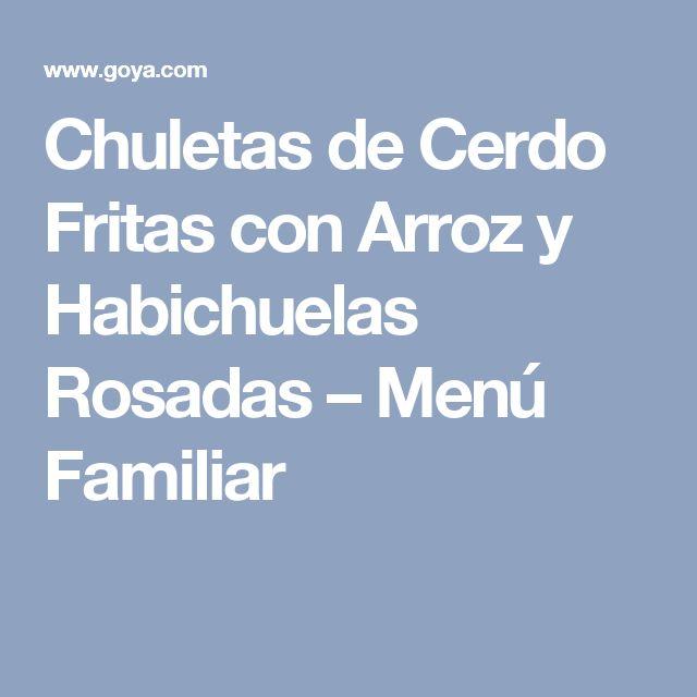 Chuletas de Cerdo Fritas con Arroz y Habichuelas Rosadas – Menú Familiar