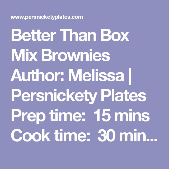 """Better Than Box Mix Brownies Author:Melissa 