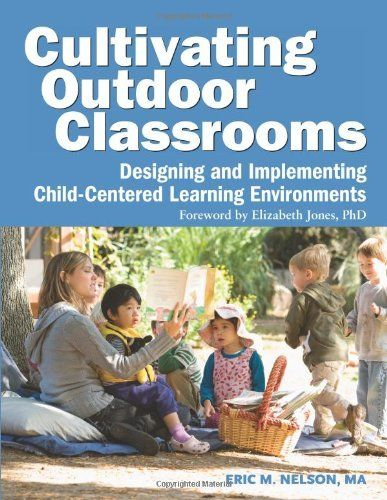 Cultivating Outdoor Classrooms: Designing and Implementing Child-Centered Learning Environments by Eric Nelson, http://www.amazon.com/dp/1605540250/ref=cm_sw_r_pi_dp_U03aqb1QY44YD