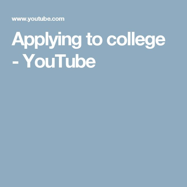 Applying to college - YouTube
