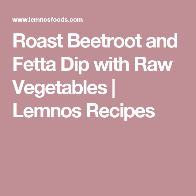 Roast Beetroot and Fetta Dip with Raw Vegetables | Lemnos Recipes