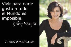 Frase Famosa - Frases para la Vida - Frases de Gaby Vargas