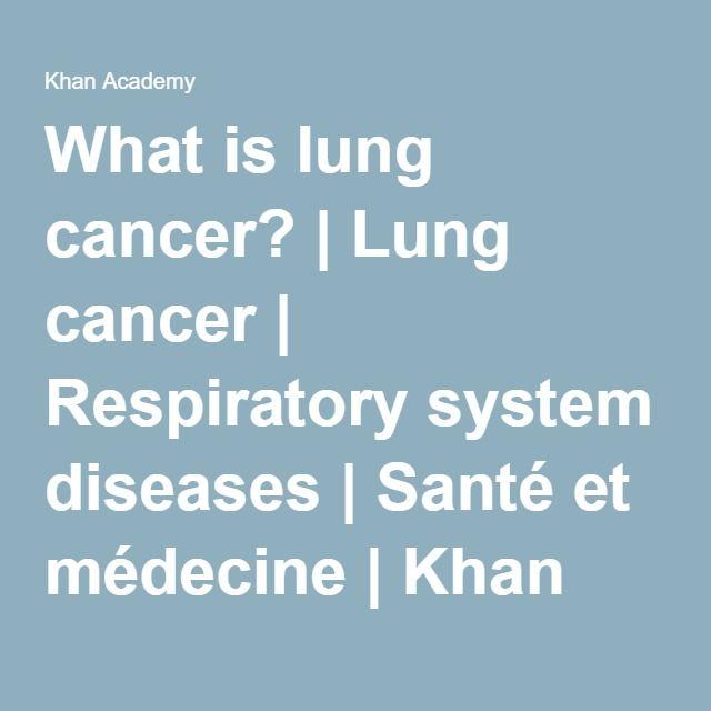 What is lung cancer? | Lung cancer | Respiratory system diseases | Santé et médecine | Khan Academy