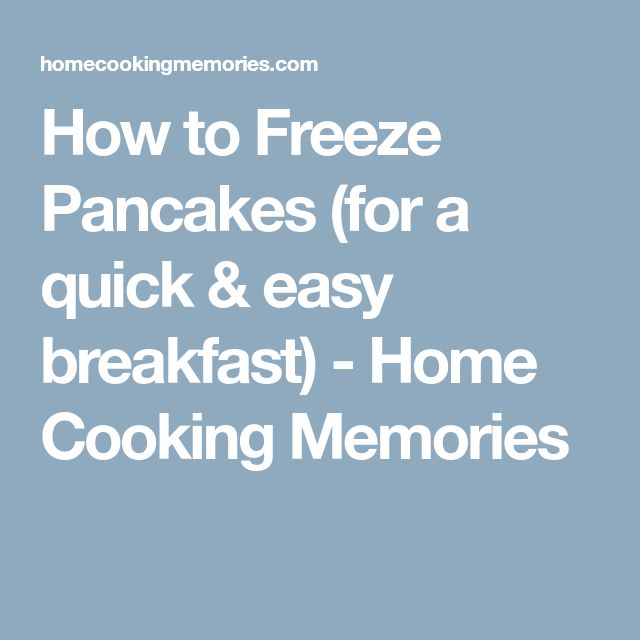 How to Freeze Pancakes (for a quick & easy breakfast) - Home Cooking Memories
