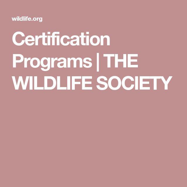 Certification Programs   THE WILDLIFE SOCIETY