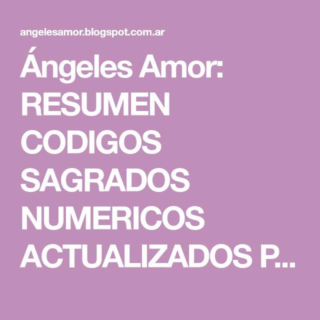 Ángeles Amor: RESUMEN CODIGOS SAGRADOS NUMERICOS ACTUALIZADOS POR CHRISTIAN ARATA Agosto 2015