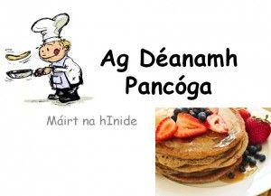 'Making Pancakes' powerpoint as Gaeilge