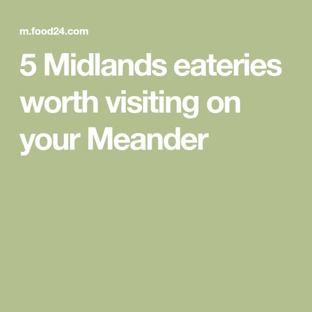 5 Midlands eateries worth visiting on your Meander