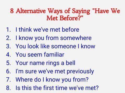 "Phrases - 8 Alternative ways of saying ""Have we met before?"""