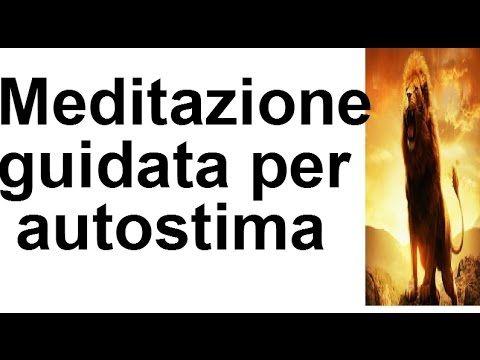 Meditazione guidata autostima (ITALIANO) - YouTube