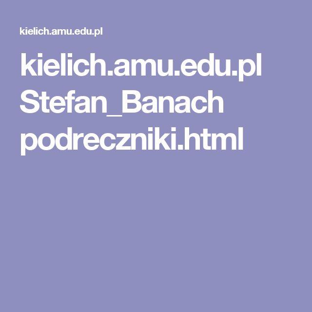 kielich.amu.edu.pl Stefan_Banach podreczniki.html
