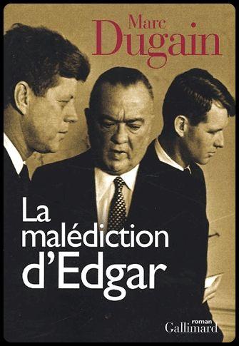 Marc Dugain - La malédiction d'Edgar