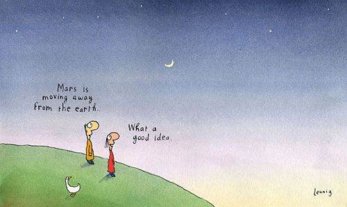 Mars is moving away from the Earth....What a good idea Leunig