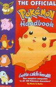 9.99 The Official Pokemon Handbook It's the video game, TV cartoon, and collectible toys that have the whole world going Pokemon crazy. If you're caught up in the Pokemon phenomenon, you gotta, gotta, gotta get the inside guide