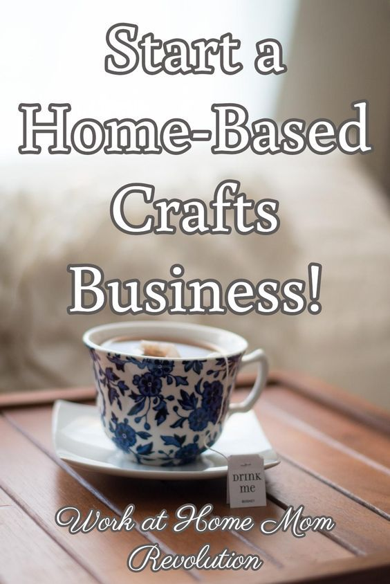 One Of The Best Ways To Make Money From Home Is By Starting A Home Crafts