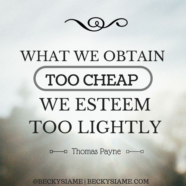 BECKYSIAME.COM | What we obtain too cheap we esteem too lightly.