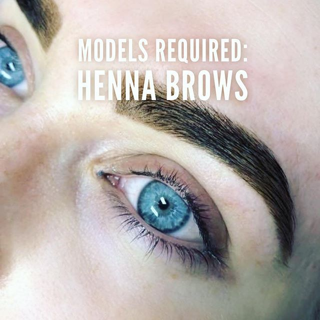 We Are Looking For 2x Models For A Full Henna Brow Treatment And