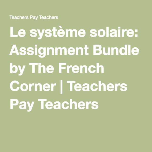 Le système solaire: Assignment Bundle  Three assignments for the Solar System unit