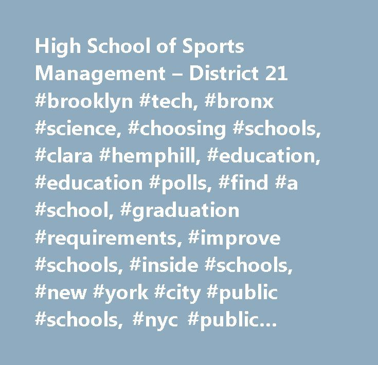 High School of Sports Management – District 21 #brooklyn #tech, #bronx #science, #choosing #schools, #clara #hemphill, #education, #education #polls, #find #a #school, #graduation #requirements, #improve #schools, #inside #schools, #new #york #city #public #schools, #nyc #public #schools, #parent #forum, #public #education, #public #schools, #regents #exams, #school #complaints, #school #districts, #school #information, #school #reviews, #school #statistics, #special #education, #students…