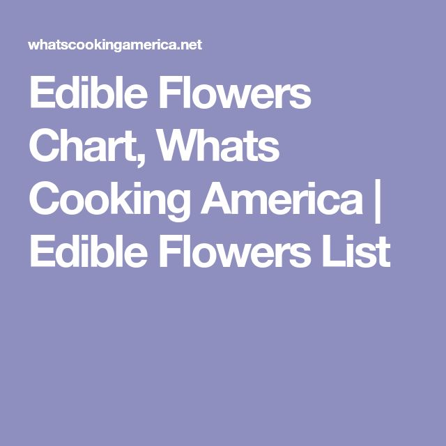 Edible Flowers Chart, Whats Cooking America | Edible Flowers List